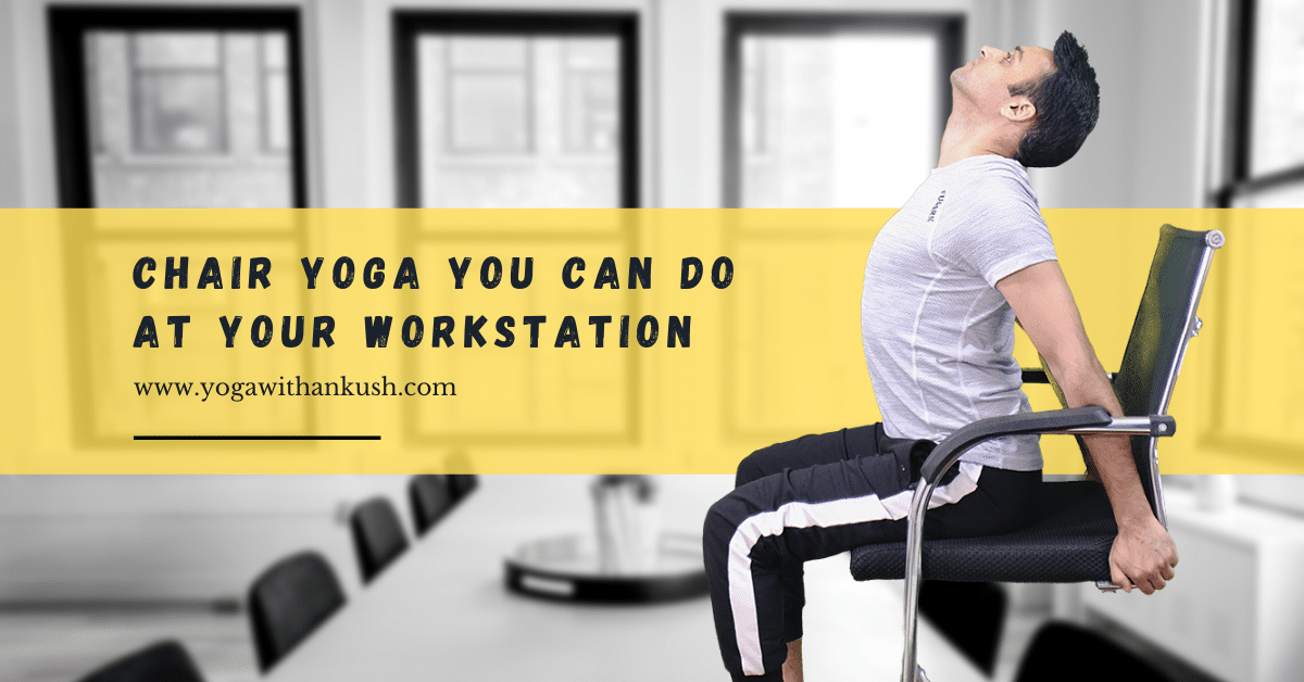 Chair Yoga Poses You Can Do At Your Workstation