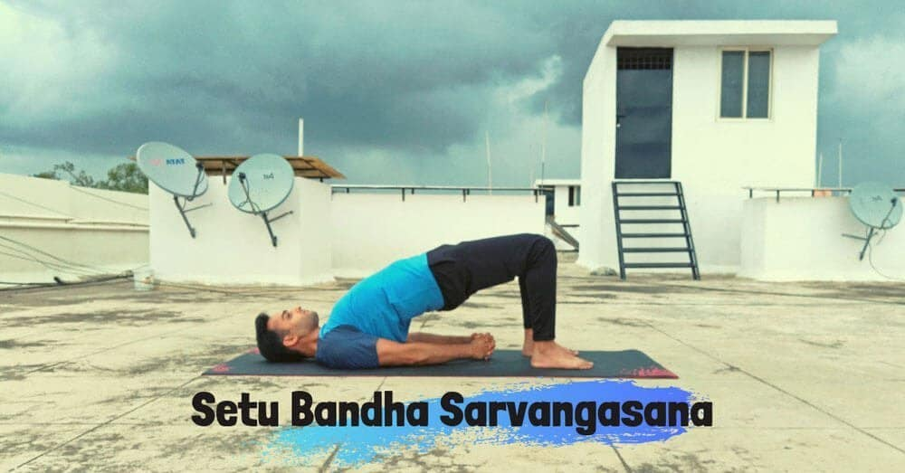 How to do Setu Bandha Sarvangasana (Bridge Pose) – Steps, Benefits and Contraindications