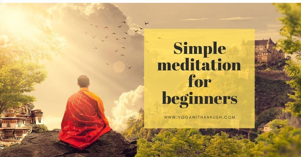 How to Meditate – Simple meditation for beginners