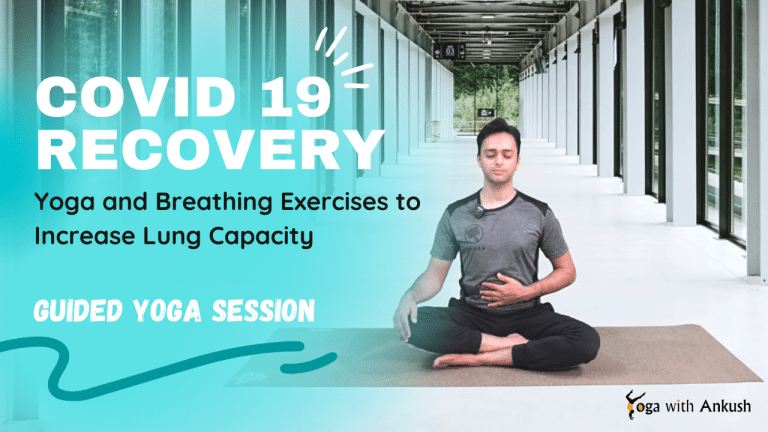 COVID 19 Recovery - Yoga and Breathing Exercises to Increase Lung Capacity - Guided Yoga Session