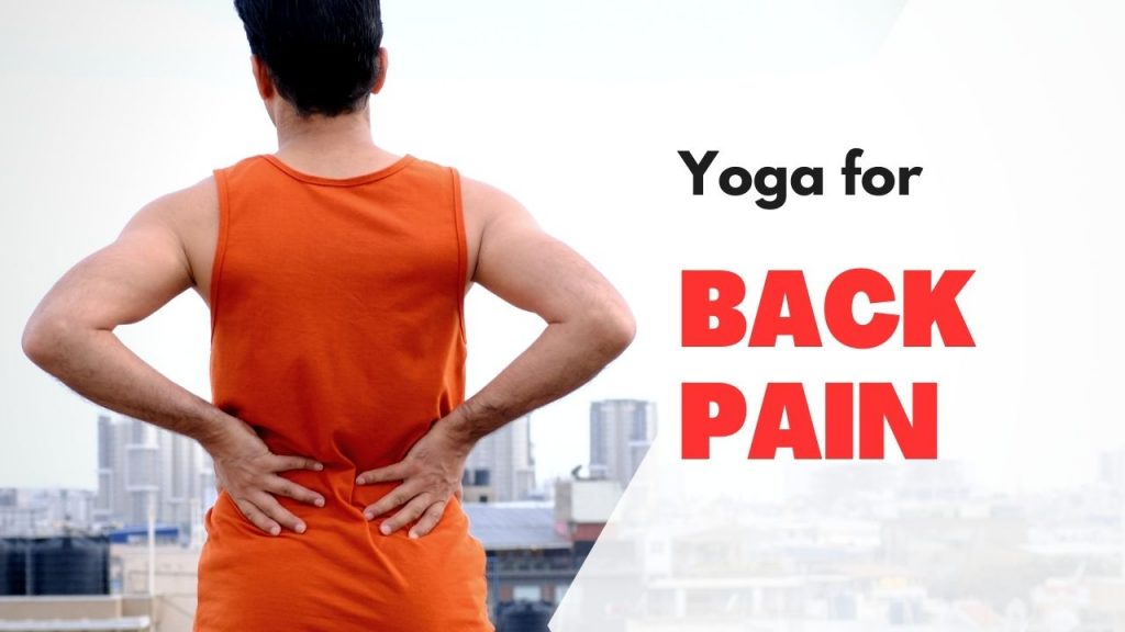 Yoga for Back Pain Relief - Yoga with Ankush